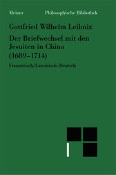 Der Briefwechsel mit den Jesuiten in China (1689-1714) by Gottfried W Leibniz