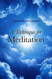 A Technique for Meditation by Joseph Polansky