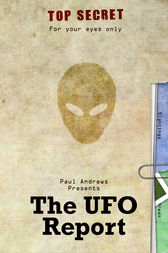 Paul Andrews Presents - The UFO Report by Paul Andrews