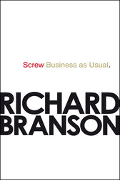 Screw Business as Usual by Richard Branson