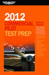 Commercial Pilot Test Prep 2012 by ASA Test Prep Board
