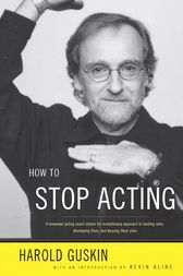 How to Stop Acting by Harold Guskin