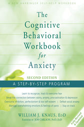 The Cognitive Behavioral Workbook for Anxiety by Jon Carlson
