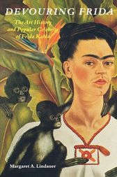 Devouring Frida by Margaret A. Lindauer