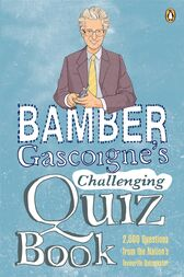 Bamber Gascoigne's Challenging Quiz Book by Bamber Gascoigne