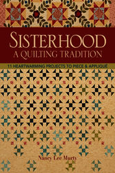 Sisterhood-A Quilting Tradition by Nancy Lee Murty