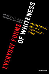 Everyday Forms of Whiteness by Melanie E. L. Bush