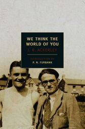 We Think The World of You by J.R. Ackerley