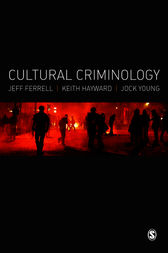 Cultural Criminology by Jeff Ferrell