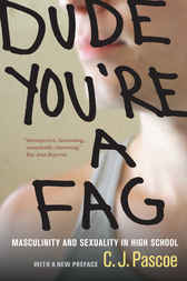 Dude, You're a Fag by C. J. Pascoe