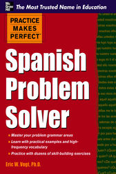 Practice Makes Perfect Spanish Problem Solver by Eric W. Vogt