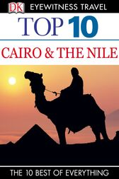 DK Eyewitness Top 10 Travel Guide: Cairo & The Nile by Dorling Kindersley Ltd