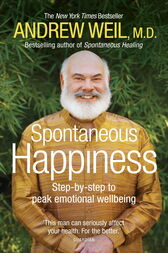 Spontaneous Happiness by Andrew Weil