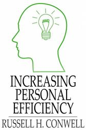 Increasing Personal Efficiency by Russell H. Conwell