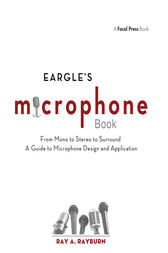 Eargle's The Microphone Book by Ray A. Rayburn