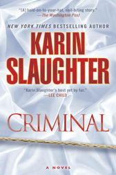 Criminal: A Novel (with bonus novella Snatched) by Karin Slaughter