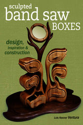 Sculpted Band Saw Boxes by Lois Ventura
