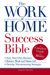 The Work-at-Home Success Bible by Leslie Truex