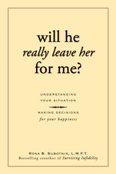 Will He Really Leave Her For Me? by Rona B. Subotnik