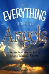 The Everything Guide to Angels by Karen Paolino