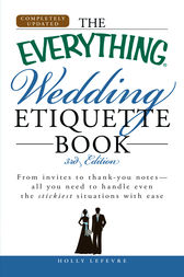 The Everything Wedding Etiquette Book by Holly Lefevre