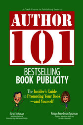 Author 101 Bestselling Book Publicity by Rick Frishman