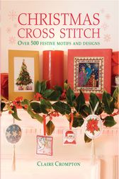 Christmas Cross Stitch by Claire Crompton