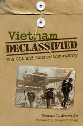 Vietnam Declassified by Thomas L. Ahern