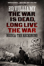 The War is Dead, Long Live the War by Ed Vulliamy