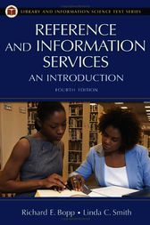 Reference and Information Services: An Introduction, 4th Edition by Richard Bopp