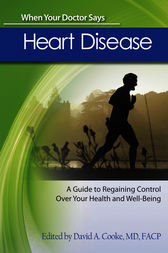 When Your Doctor Says Heart Disease by David A. Cooke