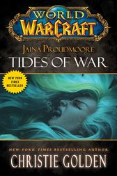 World of Warcraft: Jaina Proudmoore: Tides of War by Christie Golden
