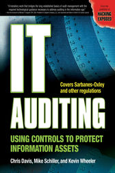 IT Auditing: Using Controls to Protect Information Assets by Chris Davis
