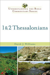 1 & 2 Thessalonians (Understanding the Bible Commentary Series) by David J. Williams