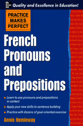 Practice Makes Perfect: French Pronouns and Prepositions by Annie Heminway