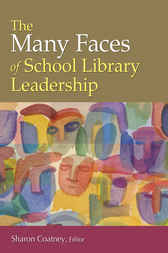 Many Faces of School Library Leadership, The by Sharon Coatney