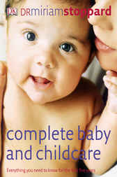 Complete Baby & Child Care by Miriam Stoppard