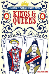 Amazing & Extraordinary Facts - Kings & Queens by Editors of David & Charles