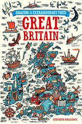 Amazing & Extraordinary Facts - Great Britain by Editors of David & Charles
