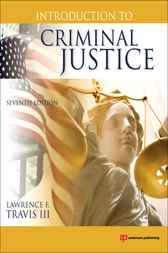 Introduction to Criminal Justice by Lawrence F. Travis III