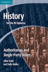 History for the IB Diploma: Origins and Development of Authoritarian and Single Party States by Allan Todd