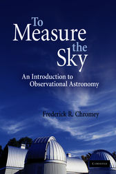 To Measure the Sky by Frederick R. Chromey