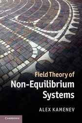 Field Theory of Non-Equilibrium Systems by Alex Kamenev