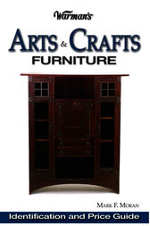 Warman's Arts & Crafts Furniture Price Guide by Mark Moran