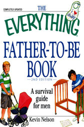 The Everything Father-to-be Book by Kevin Nelson