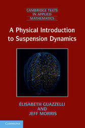 A Physical Introduction to Suspension Dynamics by Élisabeth Guazzelli
