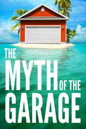 Myth of the Garage by Dan Heath