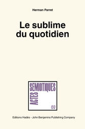 Le sublime du quotidien by Herman Parret