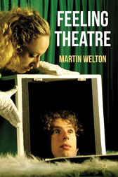 Feeling Theatre by Martin Welton
