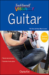 Teach Yourself VISUALLY Guitar by Charles Kim